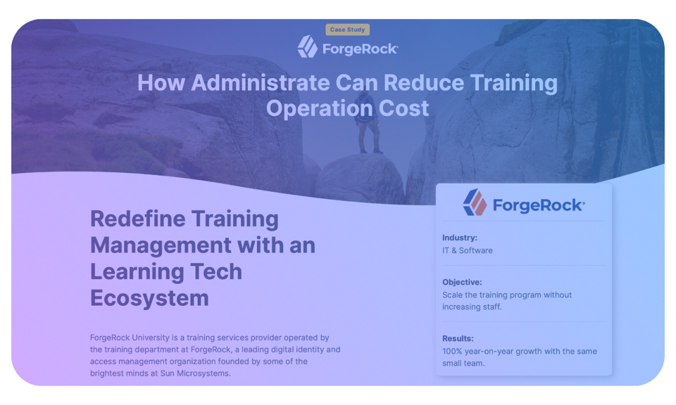 Read how Administrate helped ForgeRock slash costs